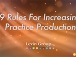 9 Rules for Increasing Practice Production