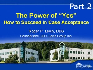 "The Power of ""Yes"": How to Succeed in Case Acceptance Pt 2"