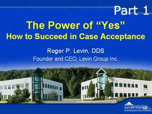 "The Power of ""Yes"": How to Succeed in Case Acceptance Pt 1"