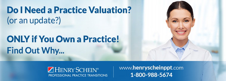 Do I Need a Practice Valutaion? (or an update?). ONLY if You Own a Practice! Find Out Why...